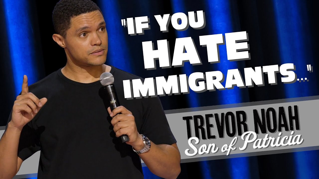 """Download """"If You Hate Immigrants..."""" - TREVOR NOAH (watch Son of Patricia on Netflix)"""