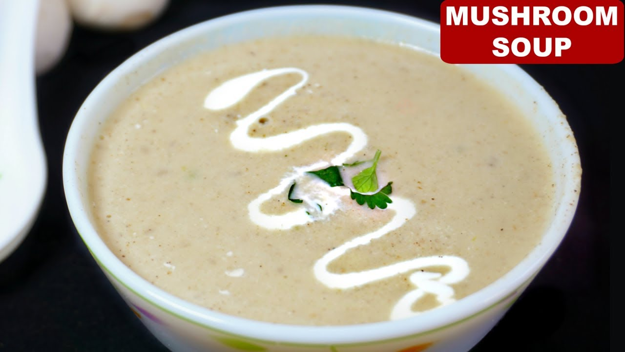 How to Make Creamy Mushroom Soup (मशरूम सूप) | Simple & Easy ...