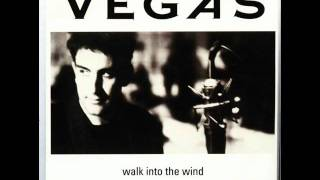 VEGAS - WALK INTO THE WIND - WISE GUY