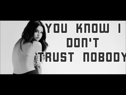 Selena Gomez, Cashmere Cat, & Tory Lanez - Trust Nobody (Lyrics)