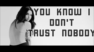 Get 'trust nobody' ft. selena gomez and tory lanez, out now: spotify: http://smarturl.it/trustnobody.sp itunes: http://smarturl.it/trustnobody apple: http://...