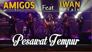 Pesawat Tempur - Amigos fet Iwan fals