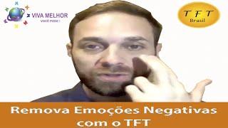 Viva Melhor - Como Remover Emoções Negativas com O TFT