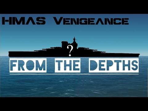 From the Depths: HMAS Vengence & the Immortal fleet - !UPDATE!