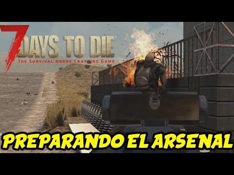 "7 DAYS TO DIE - VALMOD 16 #37 ""PREPARANDO EL ARSENAL"" 