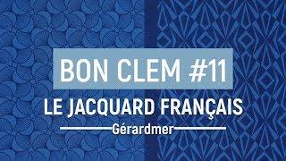 Bon Clem #11 - TRAVEL - Secrets de fabrication du Jacquard Français