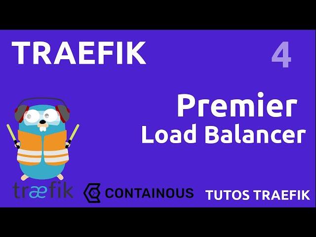 TRAEFIK - 4. PREMIER LOAD BALANCER