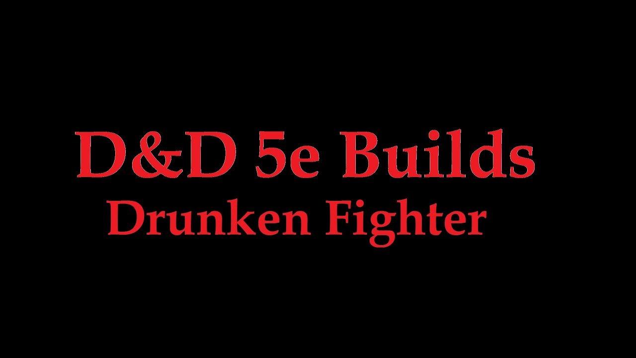 D&D 5e Build Drunken Fighter (Roleplaying Build)
