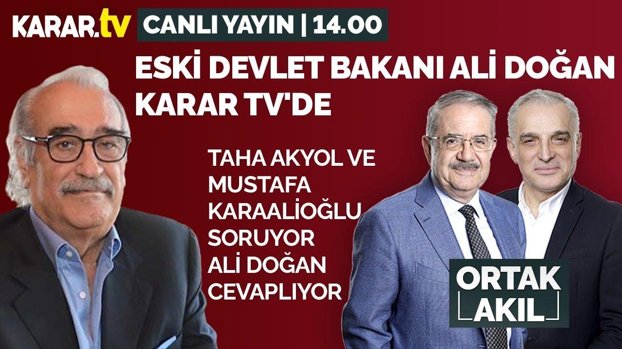 Eski Devlet Bakanı Ali Doğan KARAR TV'de | Ortak Akıl - CANLI YAYIN - YouTube