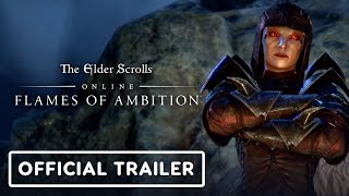 The Elder Scrolls Online: Flames of Ambition - Official Gameplay Trailer