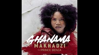 Makhadzi - Ghanama [ft Prince Benza] (Official Audio)