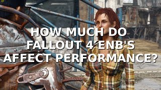 Fallout 4 ENB's - Benchmarking FPS Loss