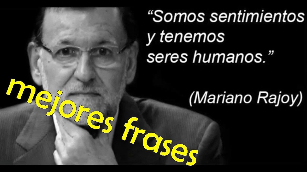 Mejores Frases De Mariano Rajoy Xd A Reírse C