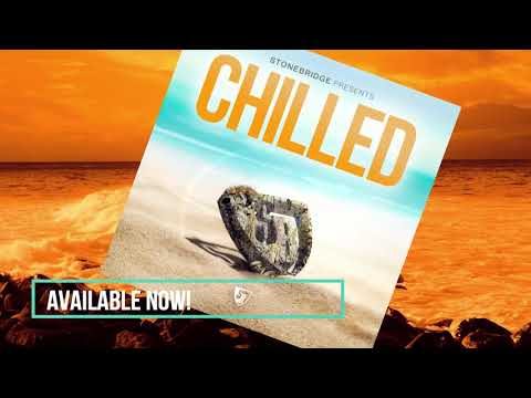 The Best of Ibiza Chill Out Lounge Music: StoneBridge presents CHILLED