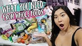 EVERYTHING you need from Whole Foods!!