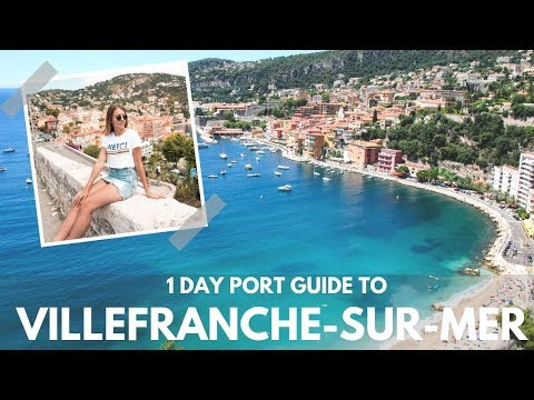 PORT GUIDE: VILLEFRANCHE, FRANCE IN A DAY--with Royal Caribbean