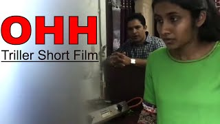 OHH- Latest hindi short film    alone girl    crime story     different story