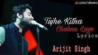 Tujhe Kitna Chahne Lage Lyrics   Kabir Singh   Arijit Singh   Shahid Kapoor   Kiara Advani   Mithoon