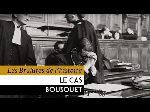 Les Brûlures de l'Histoire - Le cas Bousquet