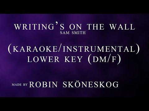 Writing's On The Wall - Sam Smith | LOWER KEY (Karaoke/Instrumental) w/ lyrics