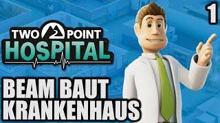 Two Point Hospital - 1 - Beam baut Krankenhaus | Deutsch | Angespielt