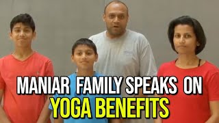 Maniar Family Speaks on Yoga Benefits