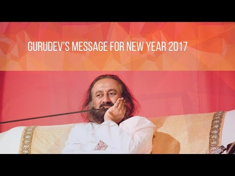 Gurudev's message, New Years' Eve 2017