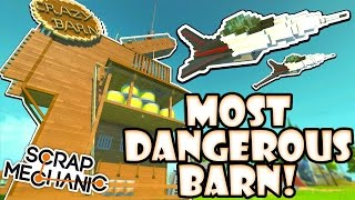 Scrap Mechanic CREATIONS! - MOST DANGEROUS BARN!! [#24] W/AshDubh | Gameplay |