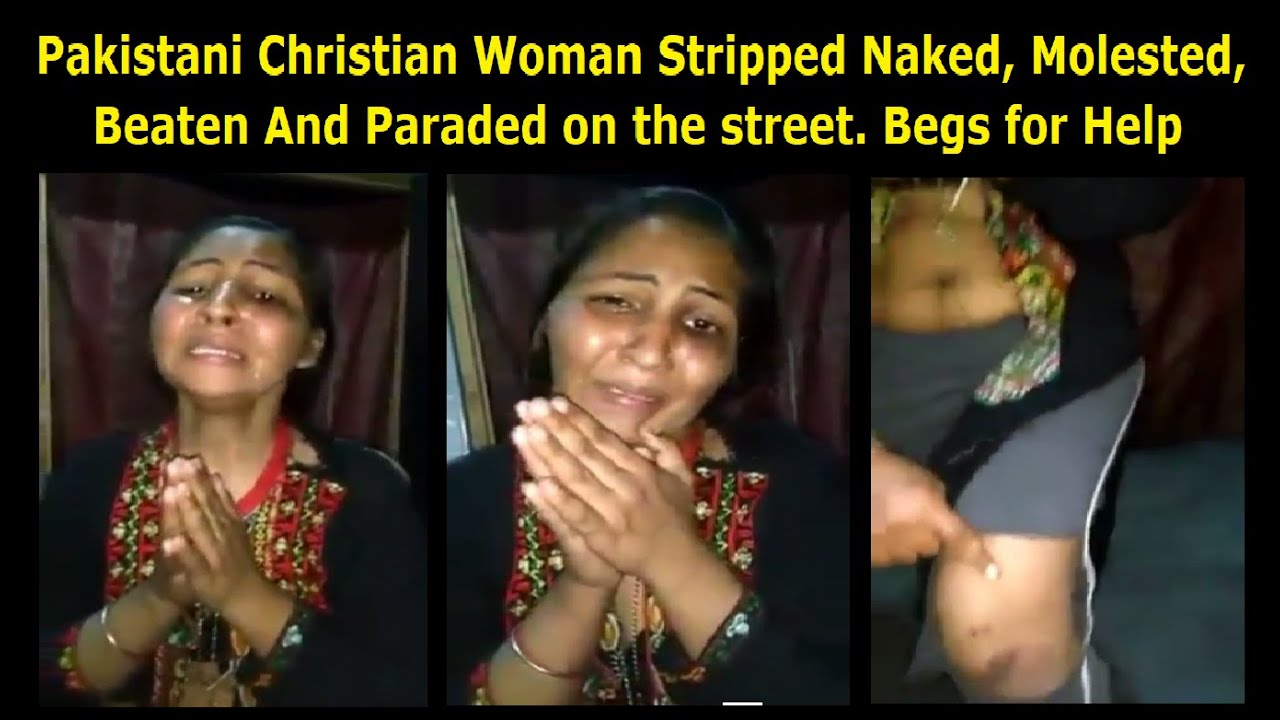 [Full Video] Pakistani Christian Woman Stripped naked, Beaten and Paraded. Begs for Help. ▶