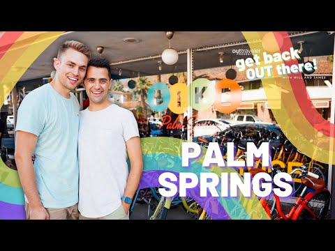 PALM SPRINGS | OUT Traveler's Get Back OUT There with Will and James Episode 1