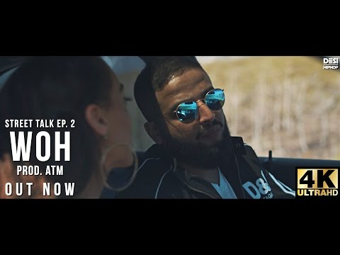 Woh | Guru Lahori | Street Talk Ep. 2 | Official (Music Video) | 4K | Desi Hip Hop 2017