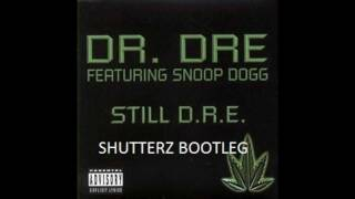 Dr. Dre ft. Snoop Dogg - Still Dre (Shutterz Bootleg)