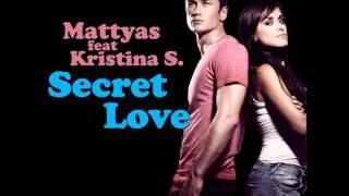 Mattyas feat Kristina S. - Secret Love