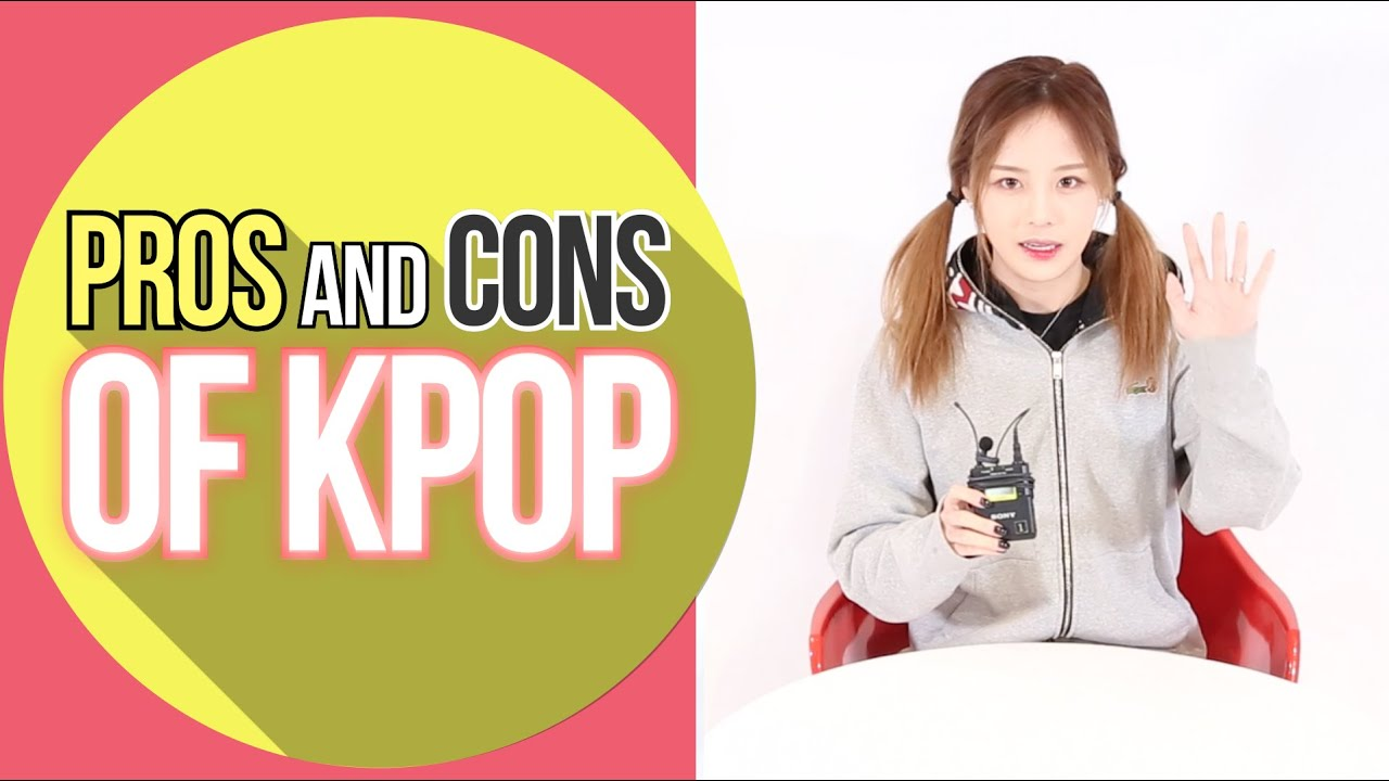 Pros and cons of kpop kpop 101 wishtrend youtube for Cons 101