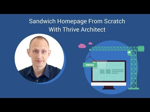 "Thrive Architect: Building a ""Homepage Sandwich"" from Scratch"
