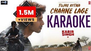 tujhe-kitna-chahne-lage-kabir-singh---full-karaoke-with-arijit-singh