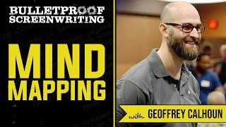 Mind Mapping with Geoffrey Calhoun  // Bulletproof Screenwriting Show