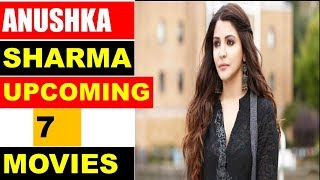 Download Video Anushka Sharma Upcoming 7 Movies 2018 and 2019 With Cast and Release Date MP3 3GP MP4