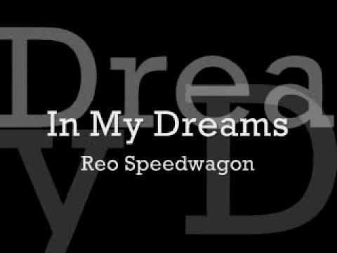 Reo Speedwagon - In My Dreams Lyrics