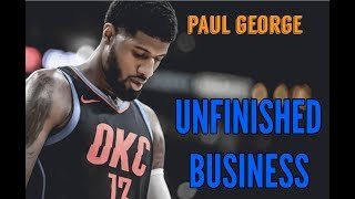 Paul George *Mix* - UNFINISHED BUSINESS