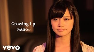 Music video by PASSPO☆ performing Growing Up. (C) 2013 UNIVER...