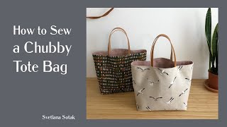 How To Sew A Chubby Tote Bag | Beginner Friendly