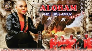 Alobam Season 8  - 2016 Latest Nollywood Igbo Movie