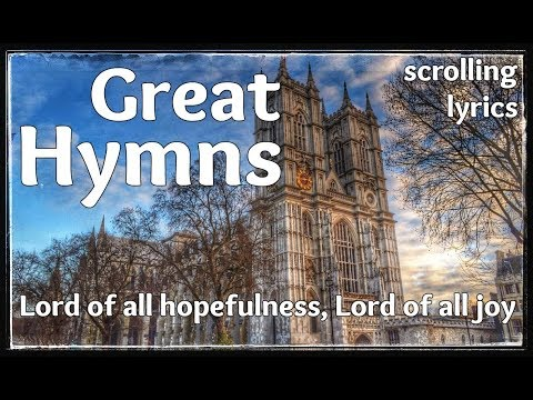 ♫ Hymn | Lord of all hopefulness, Lord of all joy | with LYRICS