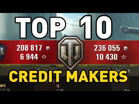 World of Tanks || Top 10: CREDIT MAKERS