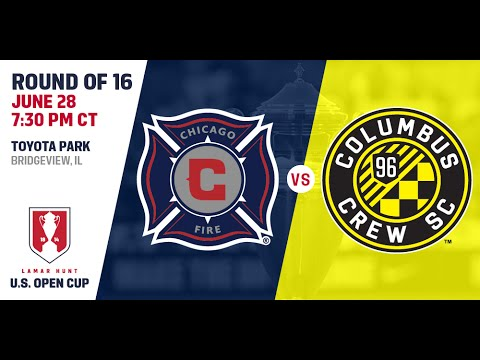 2016 Lamar Hunt U.S. Open Cup - Round of 16: Chicago Fire vs. Columbus Crew SC