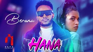 Bereket Ogbamichael (Beramu) - Hana | ሃና - New Eritrean Tigrigna Music 2021 (Official Video)