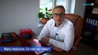 Mazuria.tv: Prawnik radzi... jak dochodzić swoich praw w przypadku błędów medycznych?