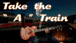 Take The A Train - Jazz Guitar…