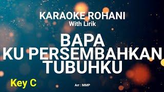 Download Mp3 Bapa Kupersembahkan Tubuhku - Karaoke Rohani Kristen